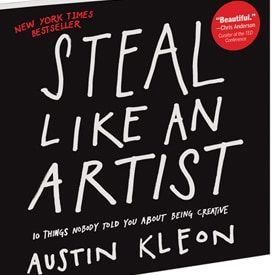 STEAL LIKE AN ARTIST de Austin Kleon