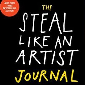The Steal Like An Artist – Journal by A. Kleon